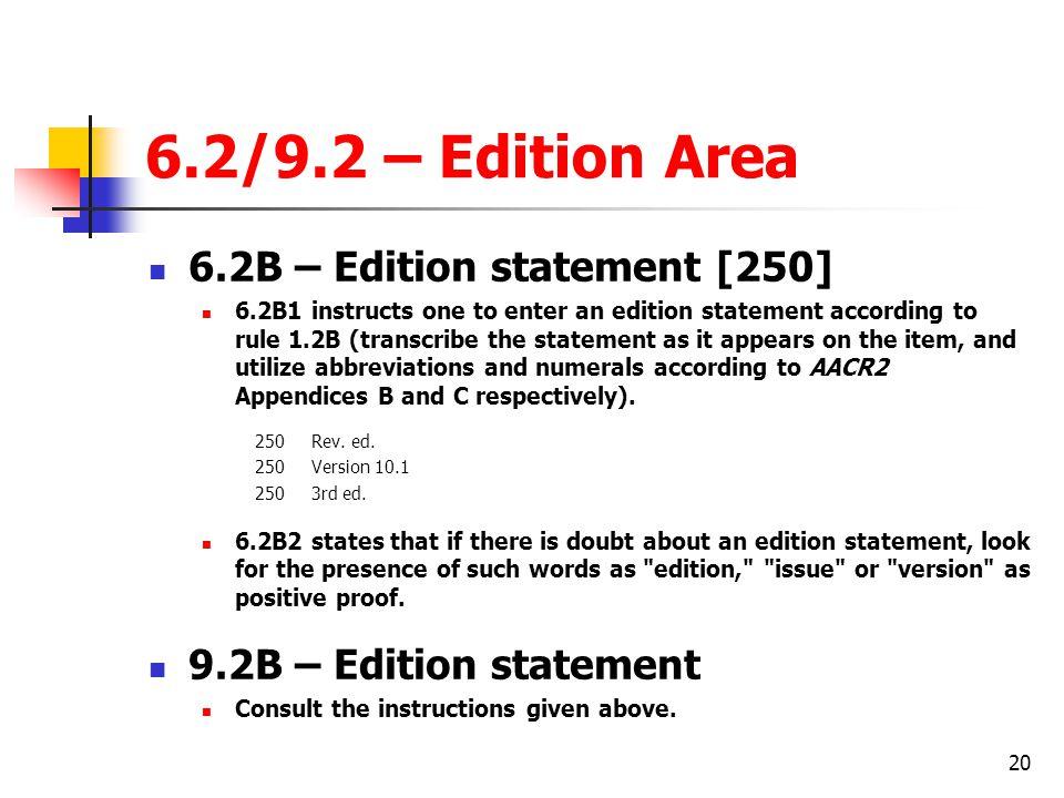 6.2/9.2 – Edition Area 6.2B – Edition statement [250]